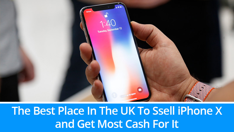 The Best Place in the UK to Sell iPhone X and Get the Most Cash for it